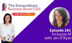 Episode 285 - Inclusive AF with Jen O'Ryan