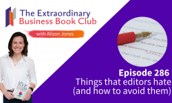 Episode 286 - Things that editors hate (and how to avoid them)