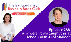 Ep 288 - Why Weren't We Taught This At School with Alice Sheldon